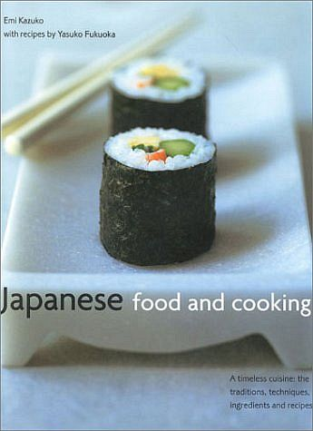 Japanese Food and Cooking: A Timeless Cuisine (Click to enlarge)